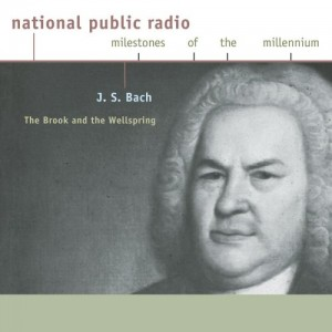 j-s-bach-the-brook-and-the-wellspring-national-public-radio-milestones-of-the-millennium-0.jpg